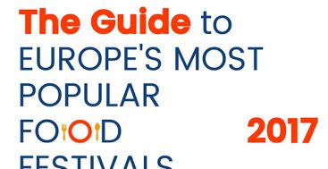 2017 Guide to Europe's Most Popular Food Festivals